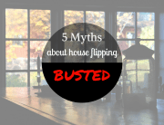 5 Myths About House Flipping Busted - Atlanta Hard Money Loans